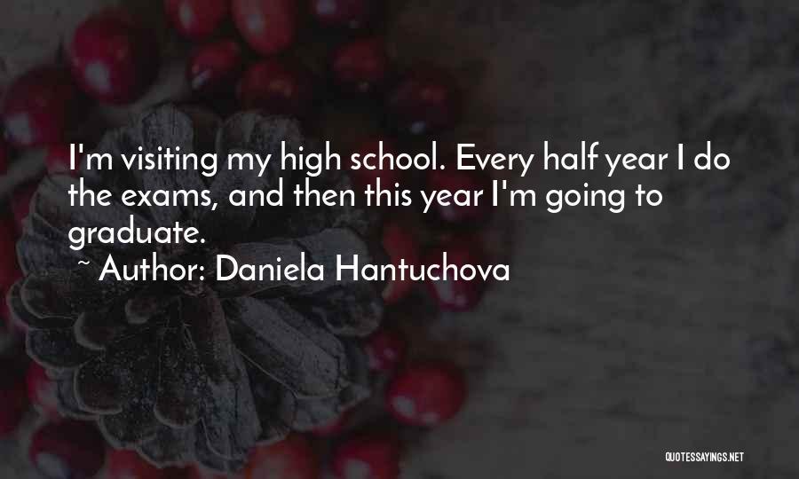 Going To Graduate School Quotes By Daniela Hantuchova