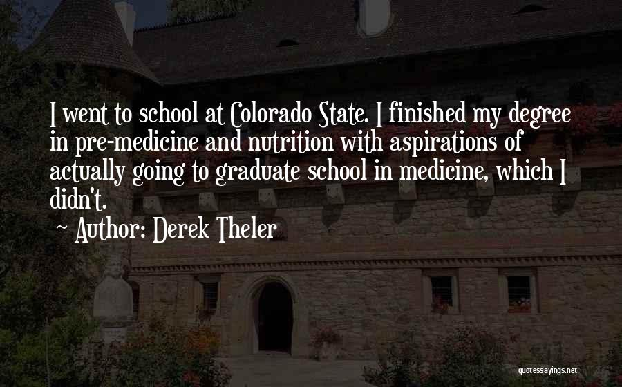 Going To Graduate School Quotes By Derek Theler
