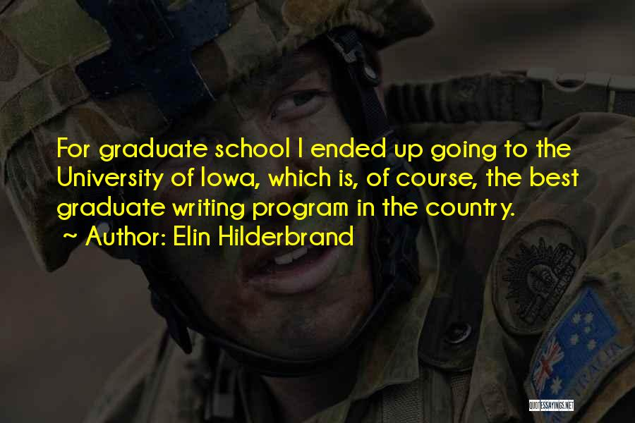 Going To Graduate School Quotes By Elin Hilderbrand