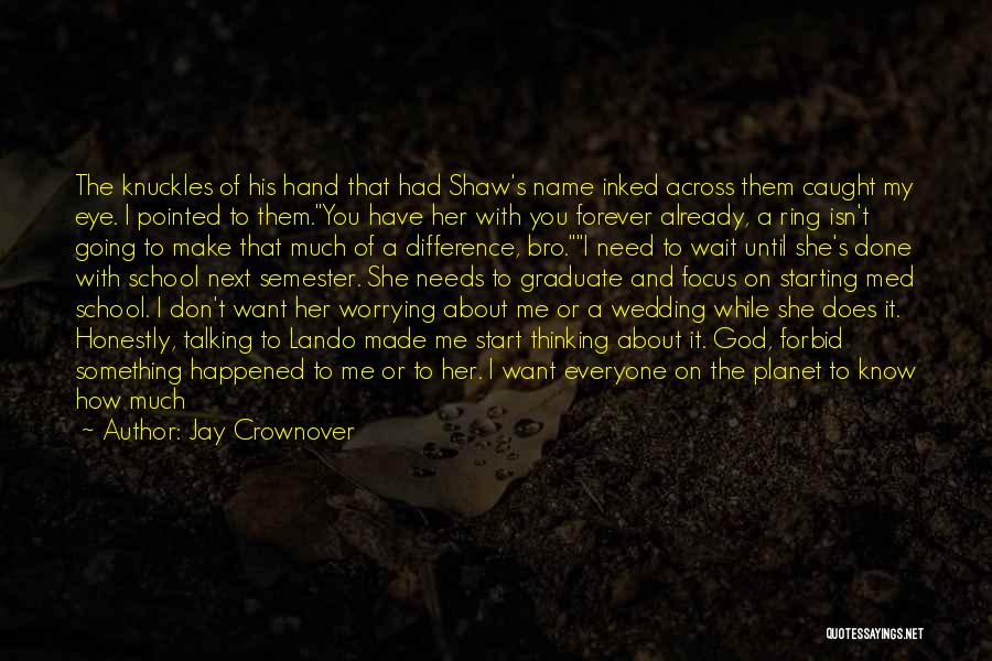 Going To Graduate School Quotes By Jay Crownover