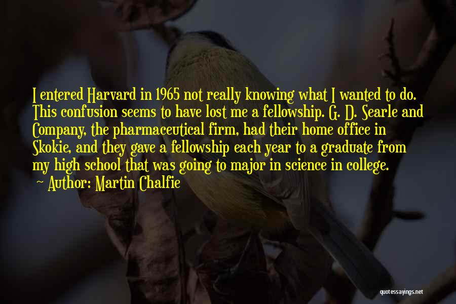 Going To Graduate School Quotes By Martin Chalfie
