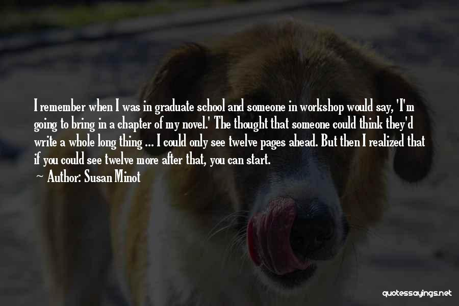 Going To Graduate School Quotes By Susan Minot