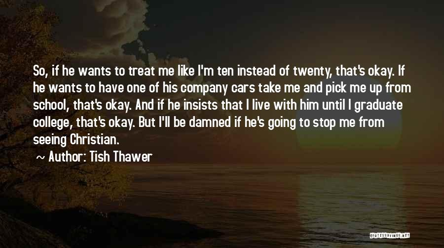 Going To Graduate School Quotes By Tish Thawer