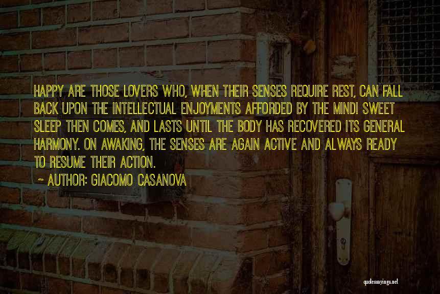 Going To Sleep Happy Quotes By Giacomo Casanova