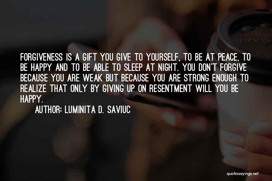 Going To Sleep Happy Quotes By Luminita D. Saviuc