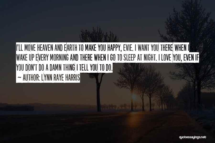 Going To Sleep Happy Quotes By Lynn Raye Harris