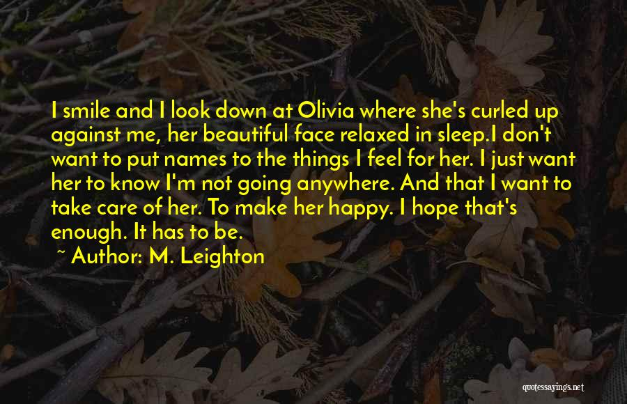 Going To Sleep Happy Quotes By M. Leighton