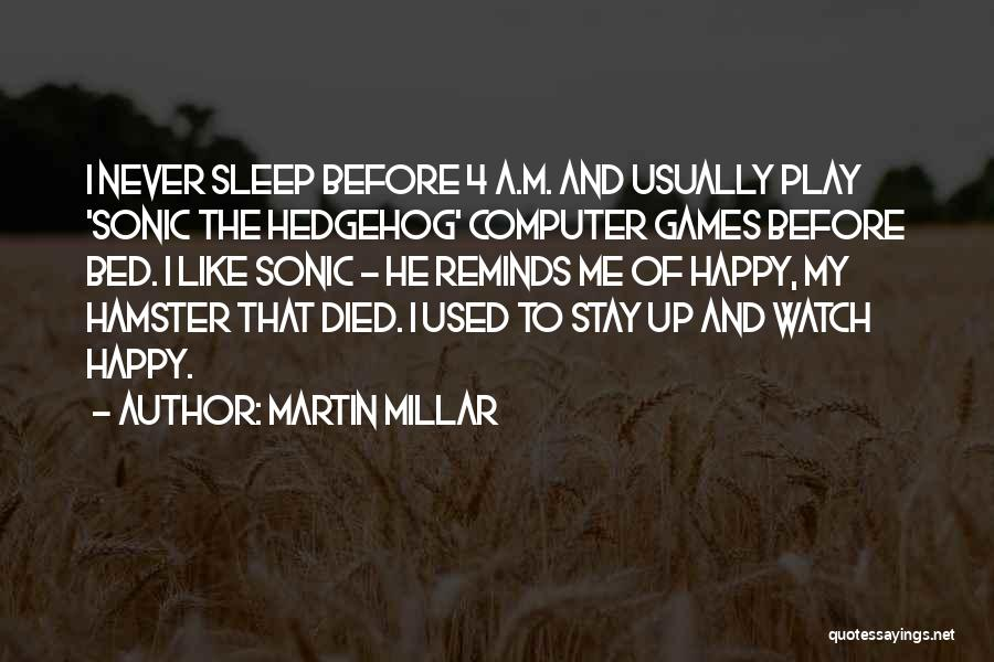 Going To Sleep Happy Quotes By Martin Millar