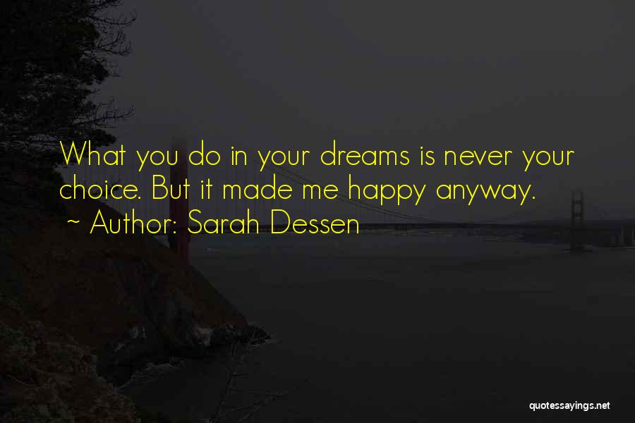 Going To Sleep Happy Quotes By Sarah Dessen