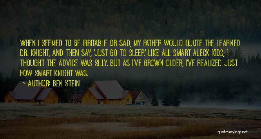 Going To Sleep Sad Quotes By Ben Stein