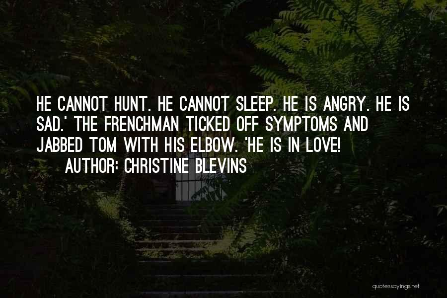 Going To Sleep Sad Quotes By Christine Blevins