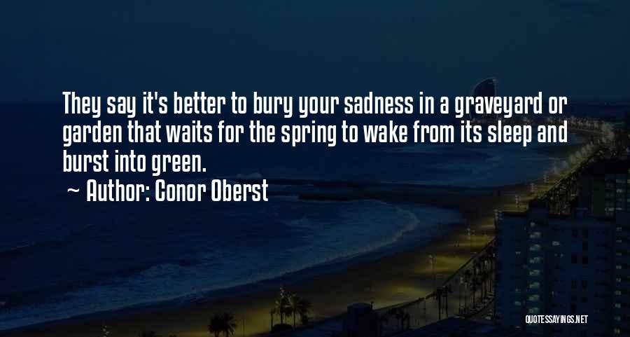 Going To Sleep Sad Quotes By Conor Oberst