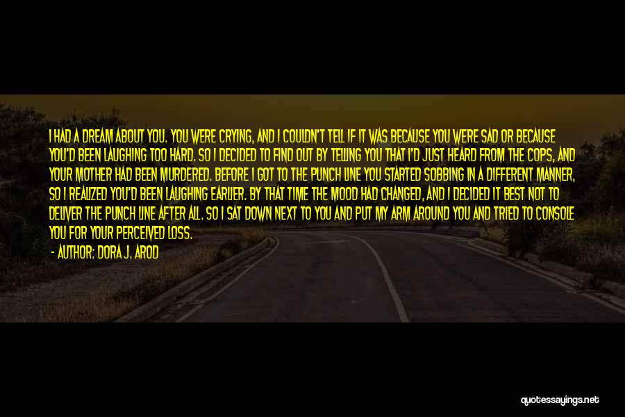 Going To Sleep Sad Quotes By Dora J. Arod