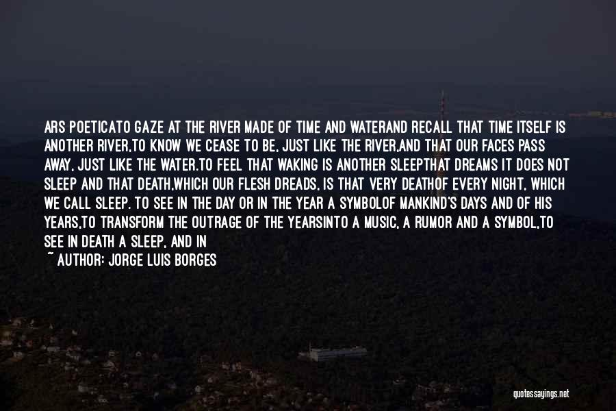 Going To Sleep Sad Quotes By Jorge Luis Borges