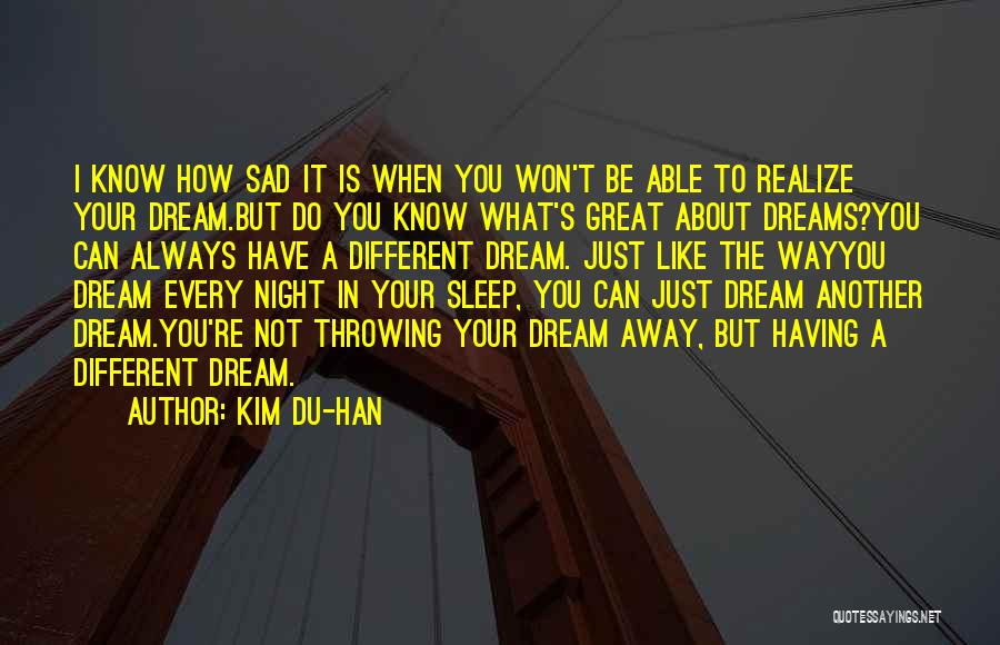 Going To Sleep Sad Quotes By Kim Du-han