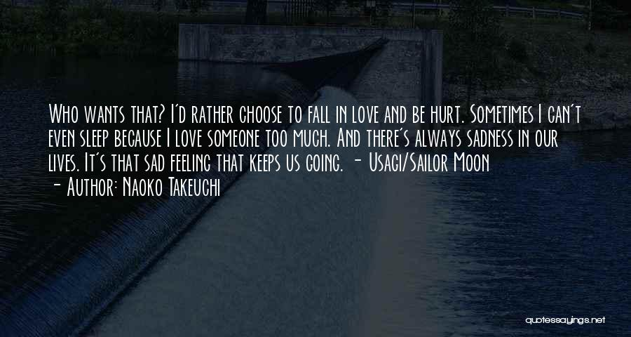 Going To Sleep Sad Quotes By Naoko Takeuchi