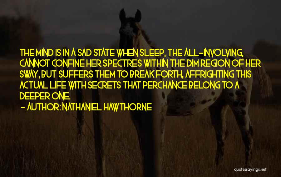 Going To Sleep Sad Quotes By Nathaniel Hawthorne