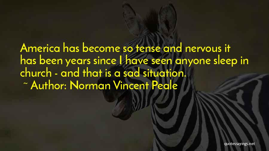 Going To Sleep Sad Quotes By Norman Vincent Peale