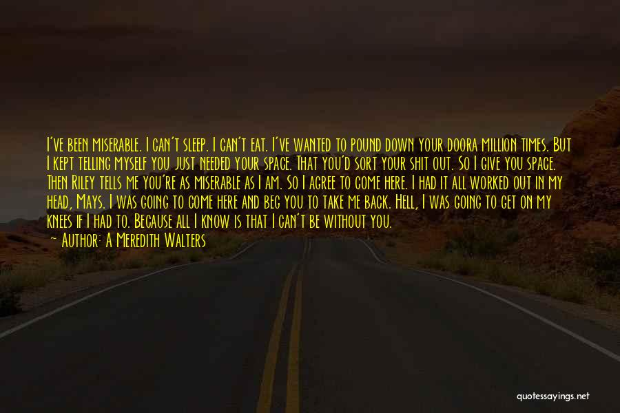 Going To Sleep Without You Quotes By A Meredith Walters