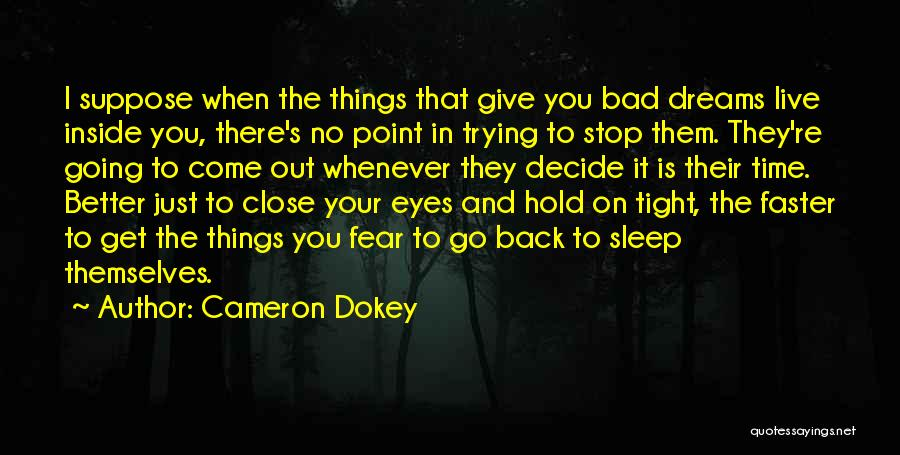 Going To Sleep Without You Quotes By Cameron Dokey