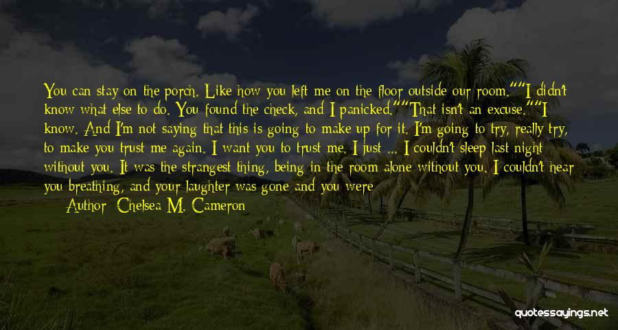 Going To Sleep Without You Quotes By Chelsea M. Cameron