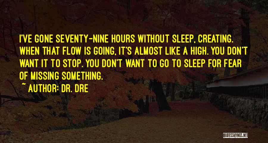 Going To Sleep Without You Quotes By Dr. Dre