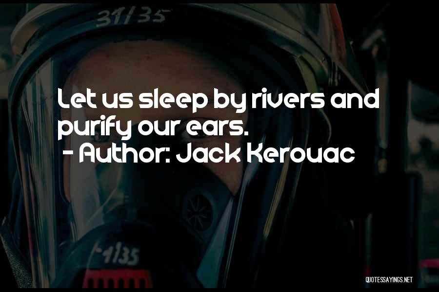 Going To Sleep Without You Quotes By Jack Kerouac