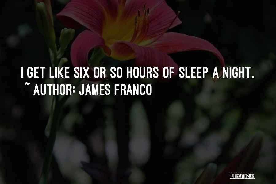 Going To Sleep Without You Quotes By James Franco