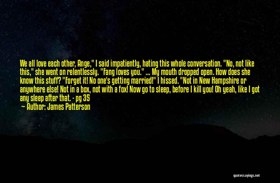 Going To Sleep Without You Quotes By James Patterson