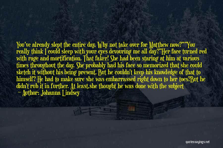 Going To Sleep Without You Quotes By Johanna Lindsey