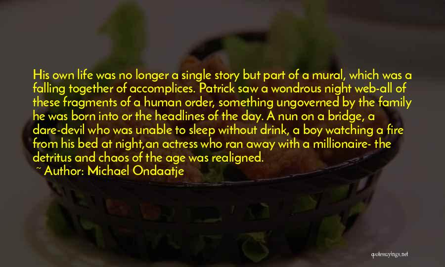 Going To Sleep Without You Quotes By Michael Ondaatje