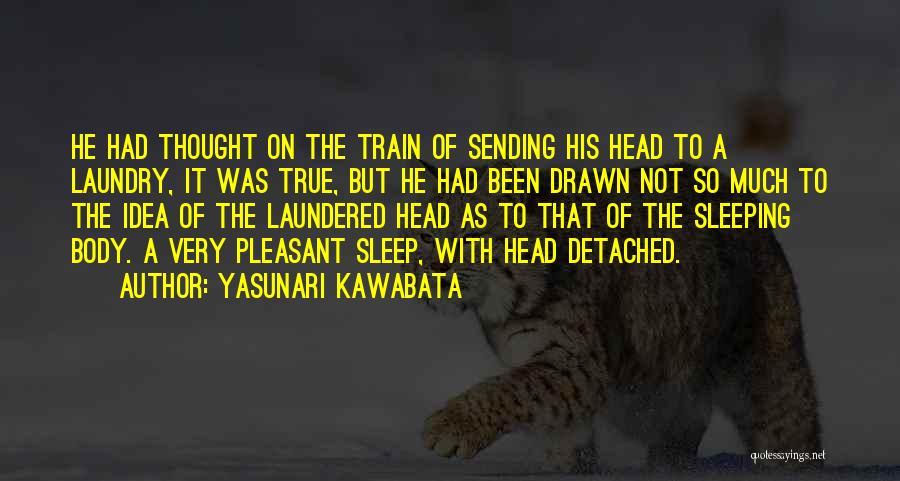Going To Sleep Without You Quotes By Yasunari Kawabata