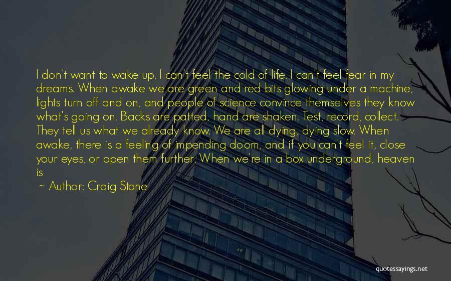 Going Underground Quotes By Craig Stone