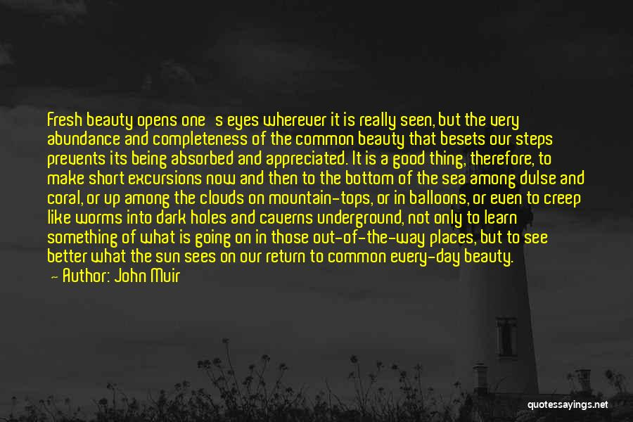 Going Underground Quotes By John Muir