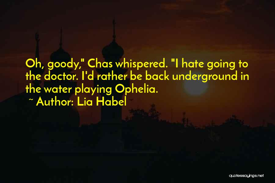 Going Underground Quotes By Lia Habel