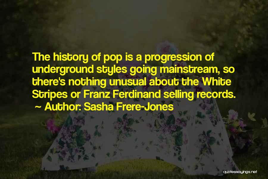 Going Underground Quotes By Sasha Frere-Jones