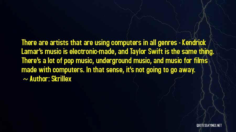 Going Underground Quotes By Skrillex