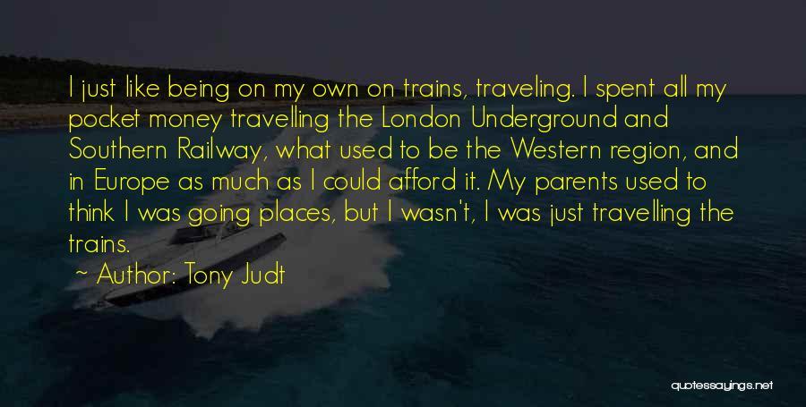 Going Underground Quotes By Tony Judt
