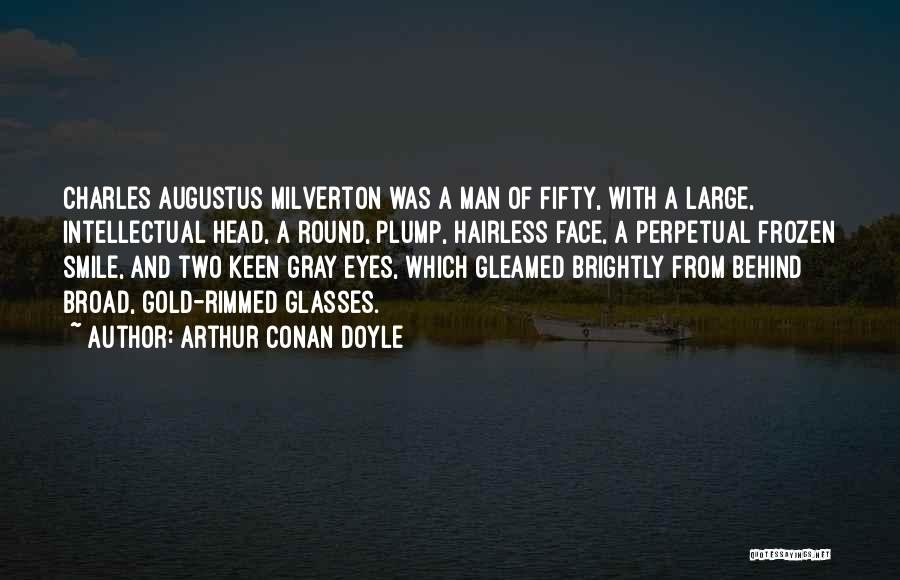 Gold Eyes Quotes By Arthur Conan Doyle