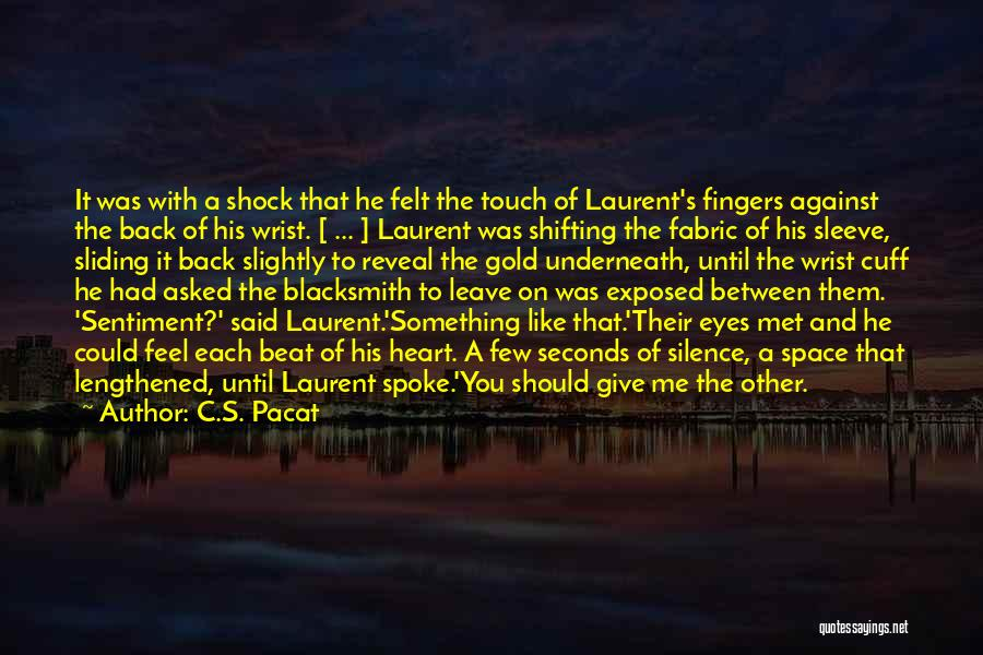 Gold Eyes Quotes By C.S. Pacat