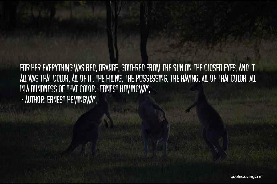 Gold Eyes Quotes By Ernest Hemingway,