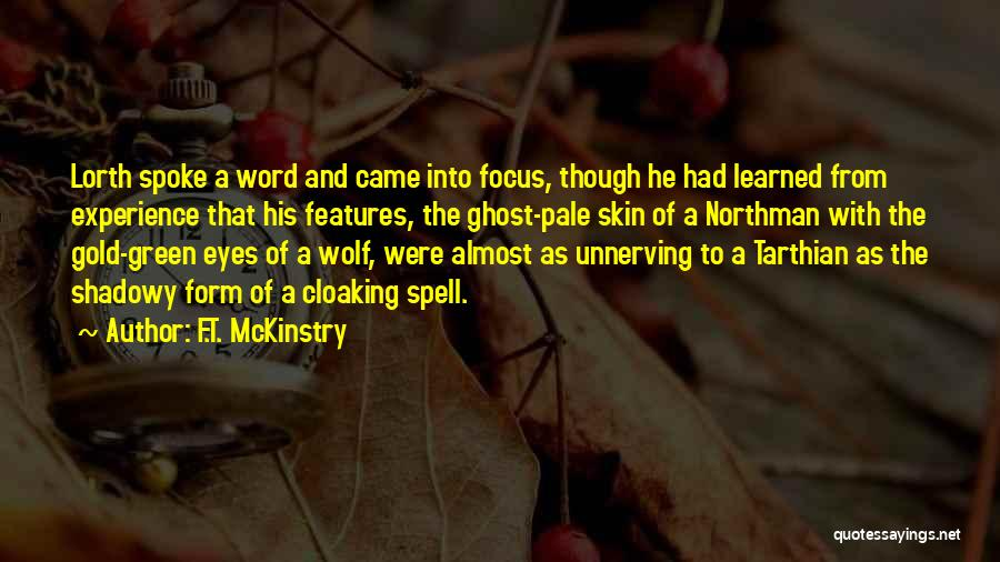 Gold Eyes Quotes By F.T. McKinstry