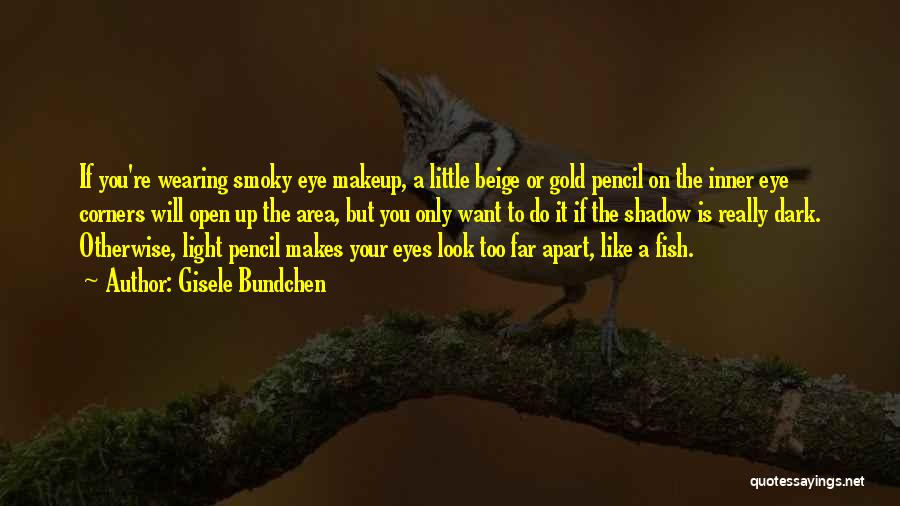 Gold Eyes Quotes By Gisele Bundchen