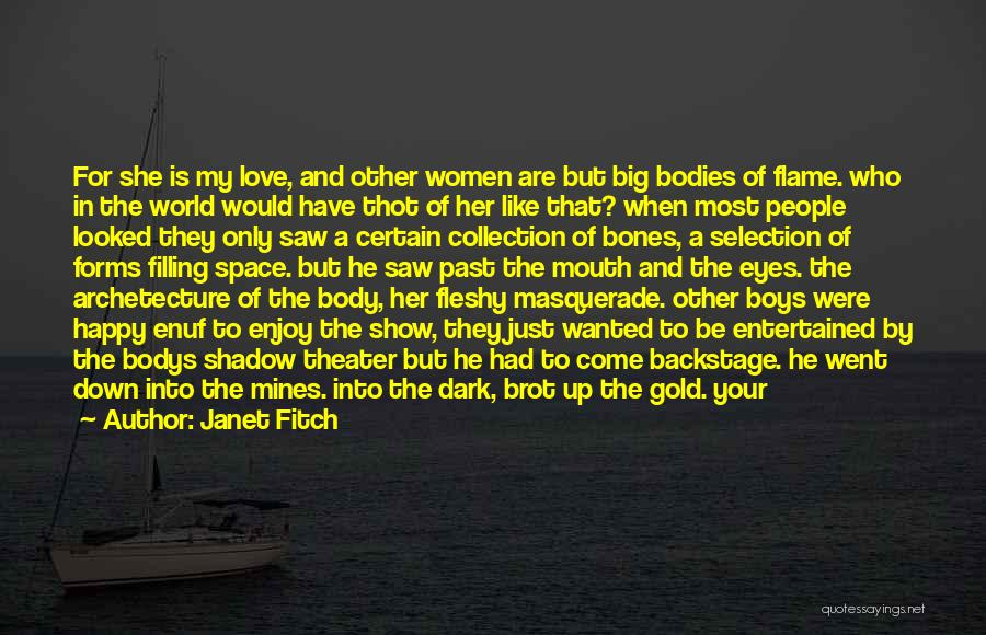 Gold Eyes Quotes By Janet Fitch