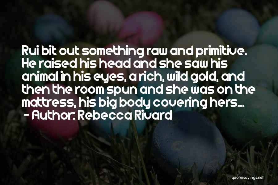 Gold Eyes Quotes By Rebecca Rivard