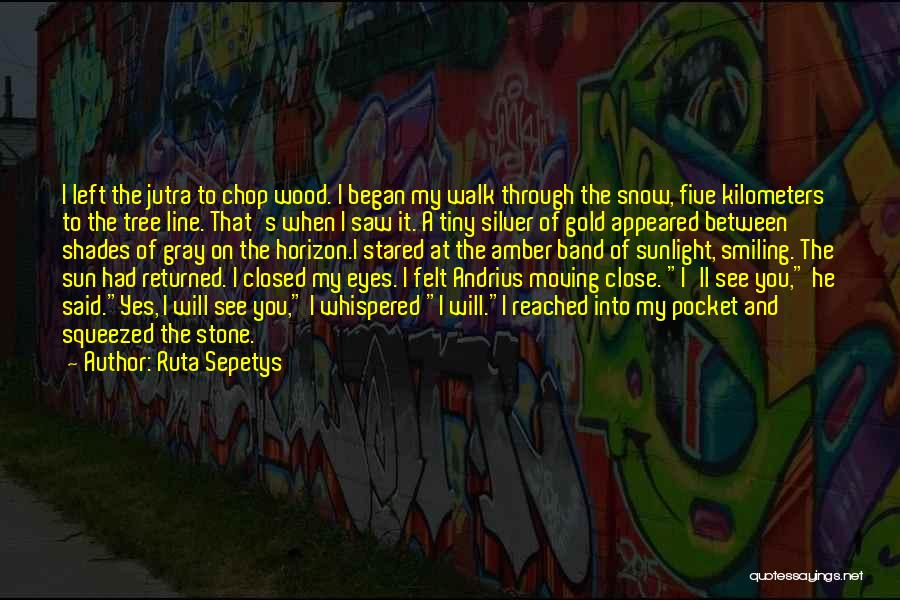 Gold Eyes Quotes By Ruta Sepetys