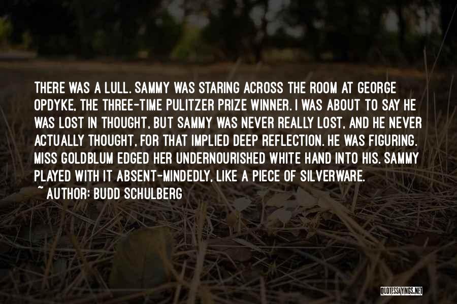 Goldblum Quotes By Budd Schulberg