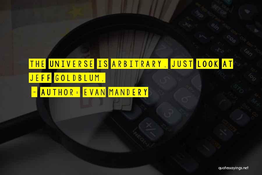 Goldblum Quotes By Evan Mandery
