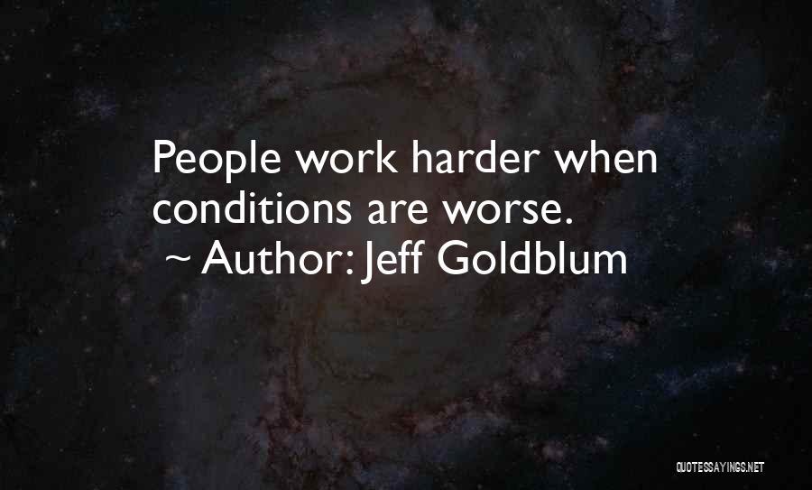Goldblum Quotes By Jeff Goldblum