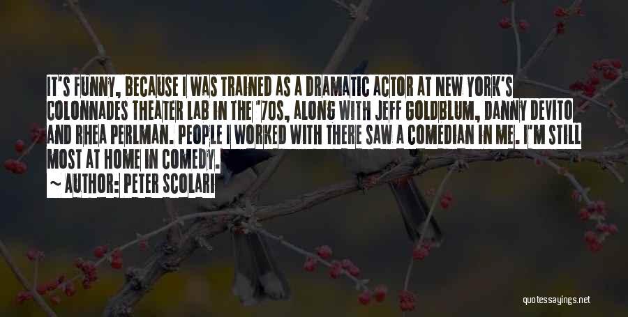 Goldblum Quotes By Peter Scolari